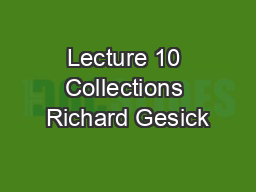 Lecture 10 Collections Richard Gesick