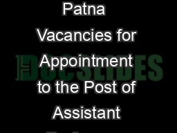 Bihar Public Service Commission  Jawahar Lal Nehru Marg Bailey Road  Patna  Vacancies for Appointment to the Post of Assistant Professors Assistant Professor Pay Scale as recommended by the University