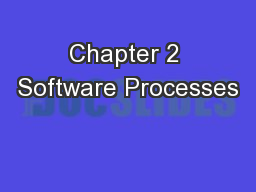 Chapter 2 Software Processes PowerPoint PPT Presentation