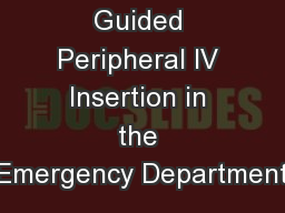 Ultrasound Guided Peripheral IV Insertion in the Emergency Department