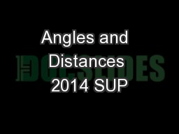 Angles and  Distances 2014 SUP