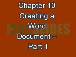 Chapter 10 Creating a Word Document – Part 1