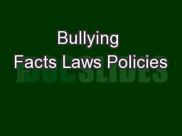 Bullying Facts Laws Policies