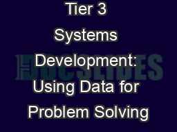 Tier 3 Systems Development: Using Data for Problem Solving PowerPoint PPT Presentation