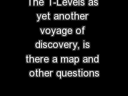 The T-Levels as yet another voyage of discovery, is there a map and other questions