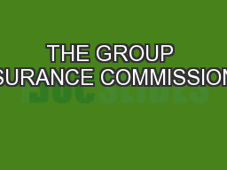 THE GROUP INSURANCE COMMISSION�S