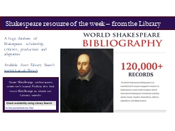 A huge database of Shakespeare scholarship, criticism, production and adaptation