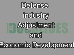 Defense  industry Adjustment and Economic Development PowerPoint PPT Presentation