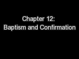 Chapter 12: Baptism and Confirmation