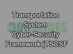 Transportation System Cyber-Security Framework (TSCSF