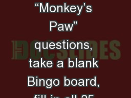 "Do Now: Hand in ""Monkey's Paw"" questions, take a blank Bingo board, fill in all 25 boxes with"