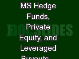 Gregory J. Muth MPA, MS Hedge Funds, Private Equity, and Leveraged Buyouts � Unlocking the Myster