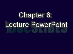 Chapter 6: Lecture PowerPoint