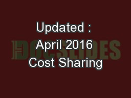 Updated : April 2016 Cost Sharing