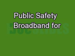 Public Safety  Broadband for