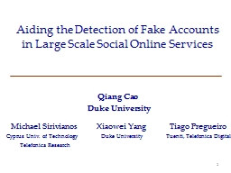 Aiding the Detection of Fake Accounts in Large Scale Social Online Services