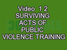 Video  1 2 SURVIVING ACTS OF PUBLIC VIOLENCE TRAINING