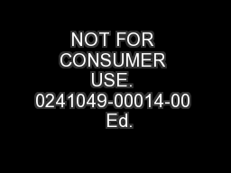 NOT FOR CONSUMER USE. 0241049-00014-00  Ed. PowerPoint PPT Presentation