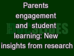 Parents engagement and  student learning: New insights from research