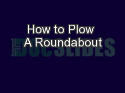 How to Plow A Roundabout