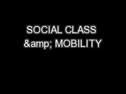 SOCIAL CLASS & MOBILITY PowerPoint PPT Presentation