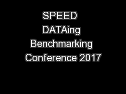 SPEED  DATAing Benchmarking Conference 2017