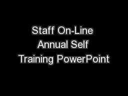 Staff On-Line Annual Self Training PowerPoint