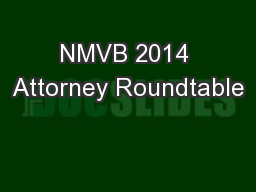 NMVB 2014 Attorney Roundtable PowerPoint PPT Presentation