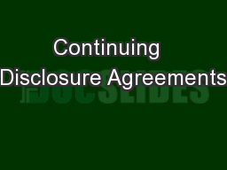 Continuing  Disclosure Agreements