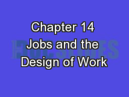 Chapter 14 Jobs and the Design of Work