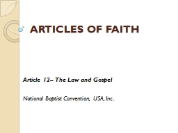 ARTICLES OF FAITH Article 12– The Law and Gospel