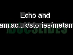 Echo and Narcissus http://classictales.educ.cam.ac.uk/stories/metamorphoses/echo/weblinks/index.htm