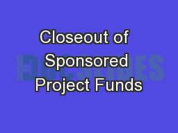 Closeout of  Sponsored Project Funds
