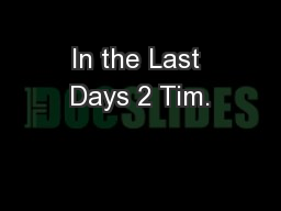 In the Last Days 2 Tim. PowerPoint PPT Presentation