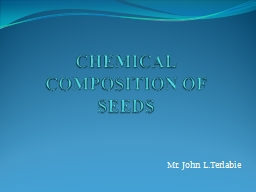 CHEMICAL COMPOSITION OF SEEDS