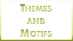 Themes, Motifs And  Important Quotes