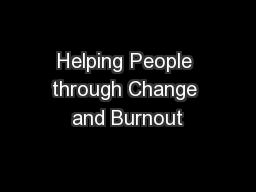 Helping People through Change and Burnout