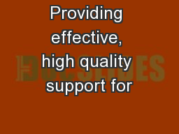 Providing effective, high quality support for