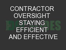 CONTRACTOR OVERSIGHT STAYING EFFICIENT AND EFFECTIVE