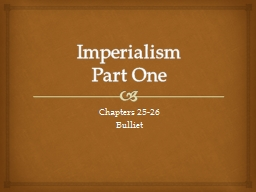 Imperialism  Part One Chapters 25-26