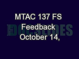 MTAC 137 FS Feedback October 14,
