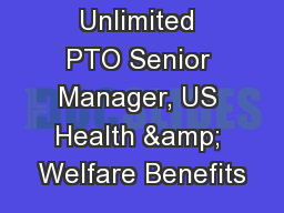 Unlimited PTO Senior Manager, US Health & Welfare Benefits