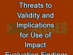 Assessing Threats to Validity and Implications for Use of Impact Evaluation Findings