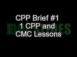 CPP Brief #1 1 CPP and CMC Lessons