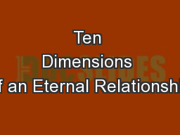Ten Dimensions of an Eternal Relationship PowerPoint PPT Presentation