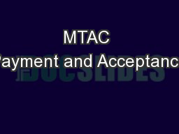 MTAC Payment and Acceptance