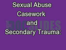Sexual Abuse Casework  and Secondary Trauma: