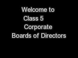 Welcome to Class 5      Corporate Boards of Directors