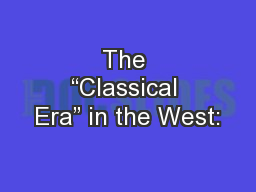 The �Classical Era� in the West: