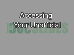 Accessing Your Unofficial